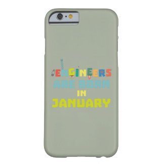 Engineers are born in January Zcu85 Barely There iPhone 6 Case