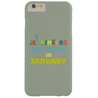 Engineers are born in January Zcu85 Barely There iPhone 6 Plus Case