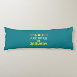 Engineers are born in January Zcu85 Body Pillow