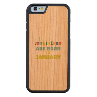 Engineers are born in January Zcu85 Carved Cherry iPhone 6 Bumper Case