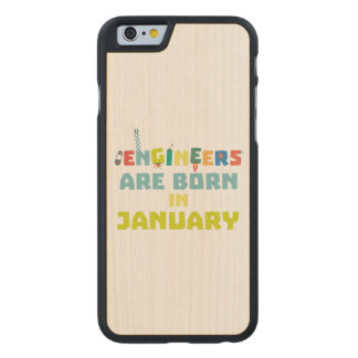Engineers are born in January Zcu85 Carved Maple iPhone 6 Case