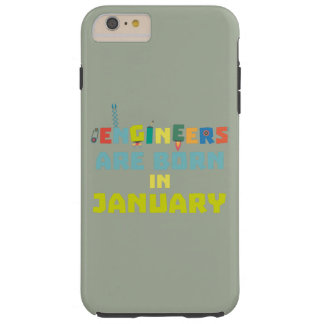 Engineers are born in January Zcu85 Tough iPhone 6 Plus Case