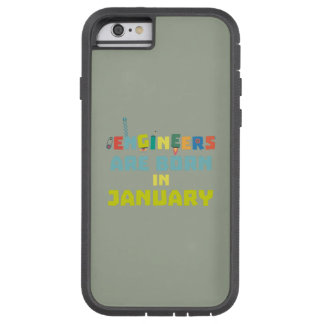 Engineers are born in January Zcu85 Tough Xtreme iPhone 6 Case