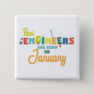 Engineers are born in January Zn619 2 Inch Square Button