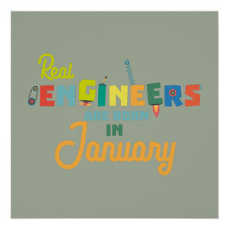 Engineers are born in January Zn619 Poster