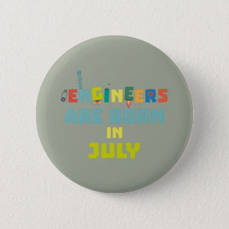 Engineers are born in July Zw3c8 2 Inch Round Button