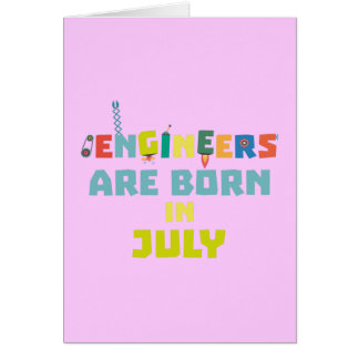 Engineers are born in July Zw3c8 Card