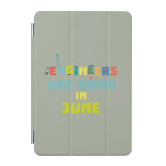 Engineers are born in June Zo3k7 iPad Mini Cover