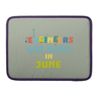 Engineers are born in June Zo3k7 Sleeve For MacBook Pro