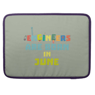Engineers are born in June Zo3k7 Sleeves For MacBooks