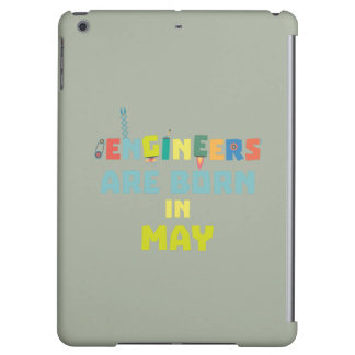 Engineers are born in May Z863d Cover For iPad Air
