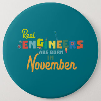 Engineers are born in November Z9g4h 6 Inch Round Button
