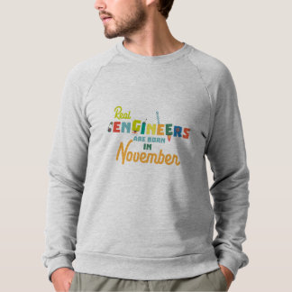 Engineers are born in November Z9g4h Sweatshirt