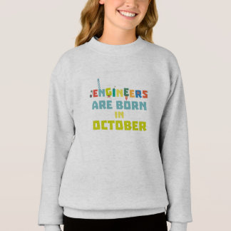 Engineers are born in October Z3zoj Sweatshirt