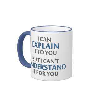 Engineer's Motto Can't Understand It For You Ringer Mug