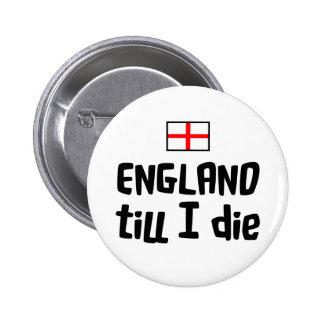 England till I die 2 Inch Round Button