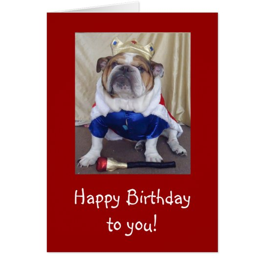 English Bulldog Birthday Card, Royalty Card