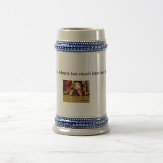 english-bulldog, I think I drank too much beer ... Beer Stein