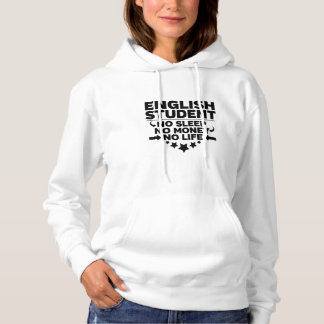 English College Student No Life or Money Hoodie