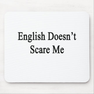 English Doesn't Scare Me Mouse Pad
