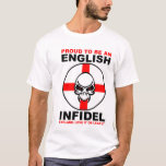English Infidel: England Love It Or Leave It T-Shirt