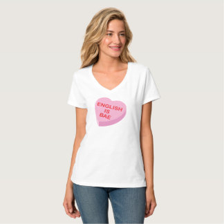 English is Bae Funny Teacher Valentine's Day T-Shirt