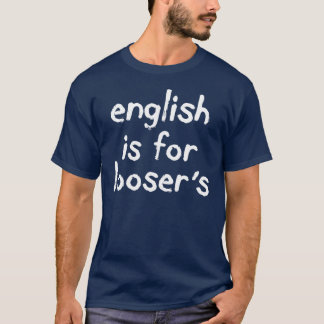 English is for Loosers White Tee