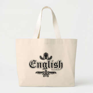 English is hard, Funny Large Tote Bag