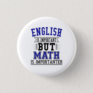 English Is Important But Math Is Importanter Pun 1 Inch Round Button