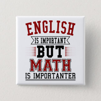 English Is Important But Math Is Importanter Pun 2 Inch Square Button