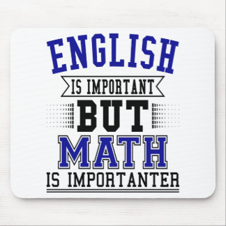 English Is Important But Math Is Importanter Pun Mouse Pad