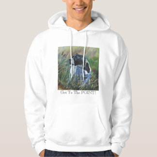 English Pointer, Get To The POINT! hoodie