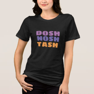 english slangs dosh nosh tash shirt design