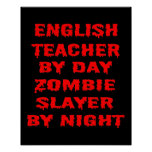 English Teacher by Day Zombie Slayer by Night Poster