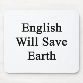 English Will Save Earth Mouse Pad