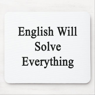 English Will Solve Everything Mouse Pad