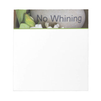 """Engraved Stone """"No Whining"""" - SMALL Notepad"""