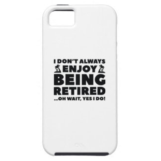 Enjoy Being Retired iPhone 5 Covers