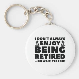 Enjoy Being Retired Keychain