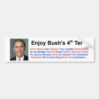 Enjoy Bush's 4th Term Bumper Sticker
