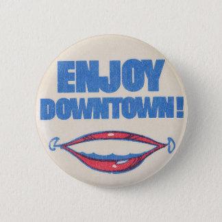 Enjoy Downtown Vintage Pin Button