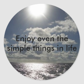 Enjoy even the simple things in life classic round sticker