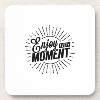 Enjoy Every Moment Coaster