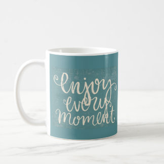 Enjoy Every Moment Coffee Mug