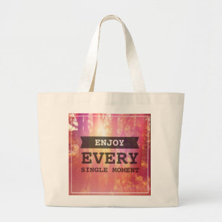 Enjoy Every Single Moment Large Tote Bag