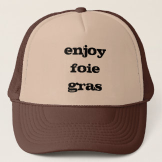 enjoy foie gras trucker hat