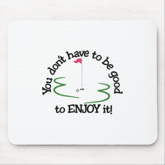 Enjoy It! Mouse Pad