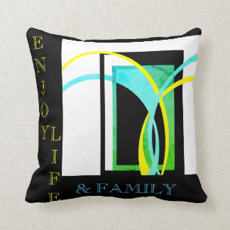 Enjoy Life and Family Design Throw Pillow