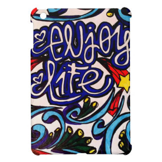 Enjoy life case for the iPad mini