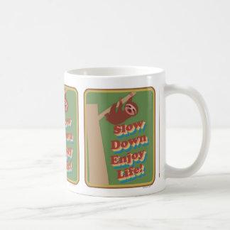 Enjoy Life Like the Sloth Coffee Mug
